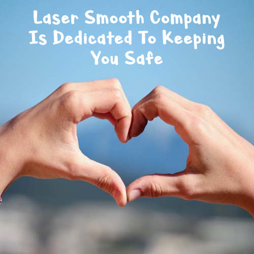 Laser Smooth Company Is Dedicated To Keeping Gresham Customers Safe